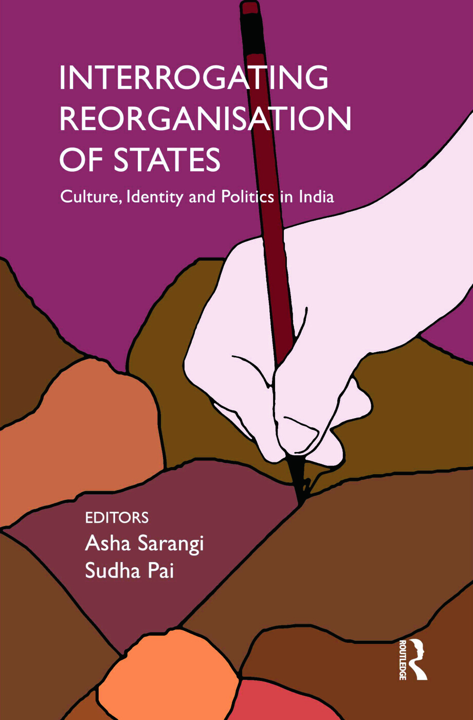 Interrogating Reorganisation of States: Culture, Identity and Politics in India (Hardback) book cover