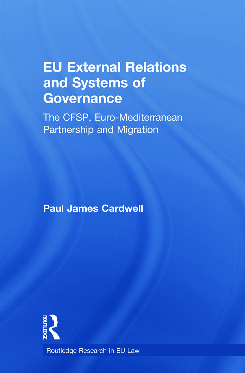 EU External Relations and Systems of Governance: The CFSP, Euro-Mediterranean Partnership and Migration book cover