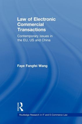 Law of Electronic Commercial Transactions: Contemporary Issues in the EU, US and China (Paperback) book cover