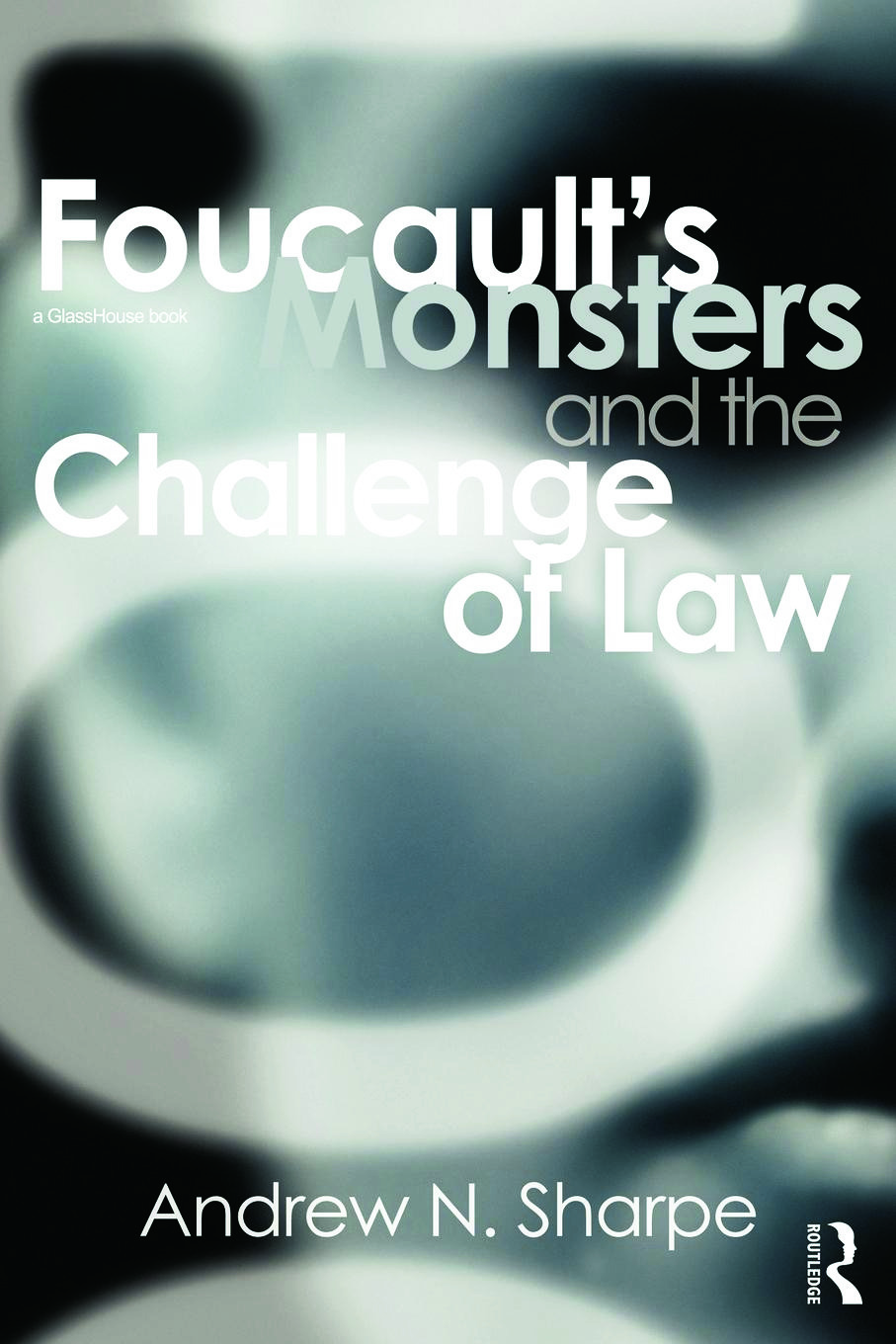 Foucault's Monsters and the Challenge of Law: 1st Edition (e-Book) book cover