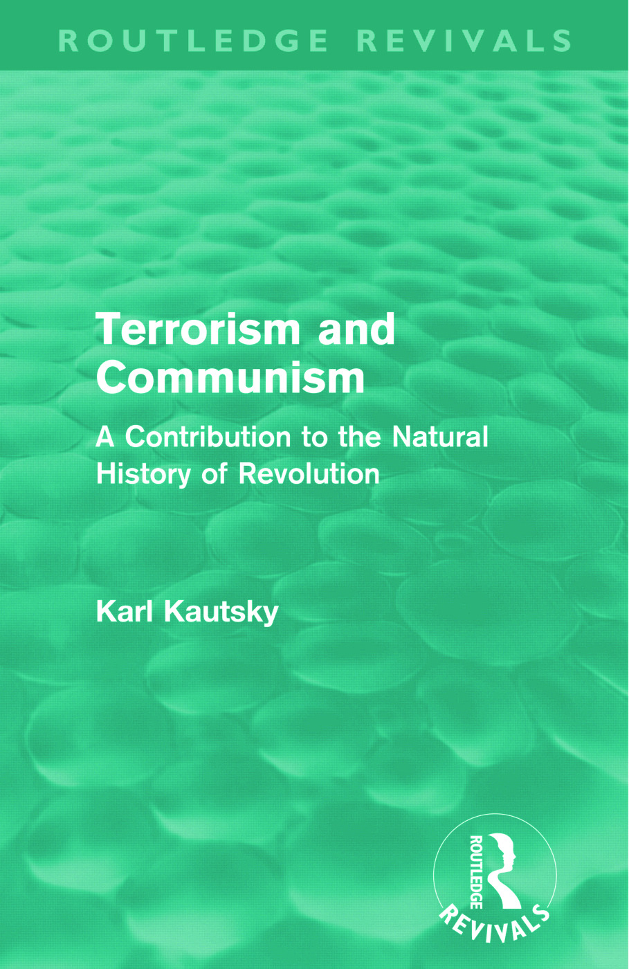 Terrorism and Communism (Routledge Revivals): A Contribution to the Natural History of Revolution (Paperback) book cover