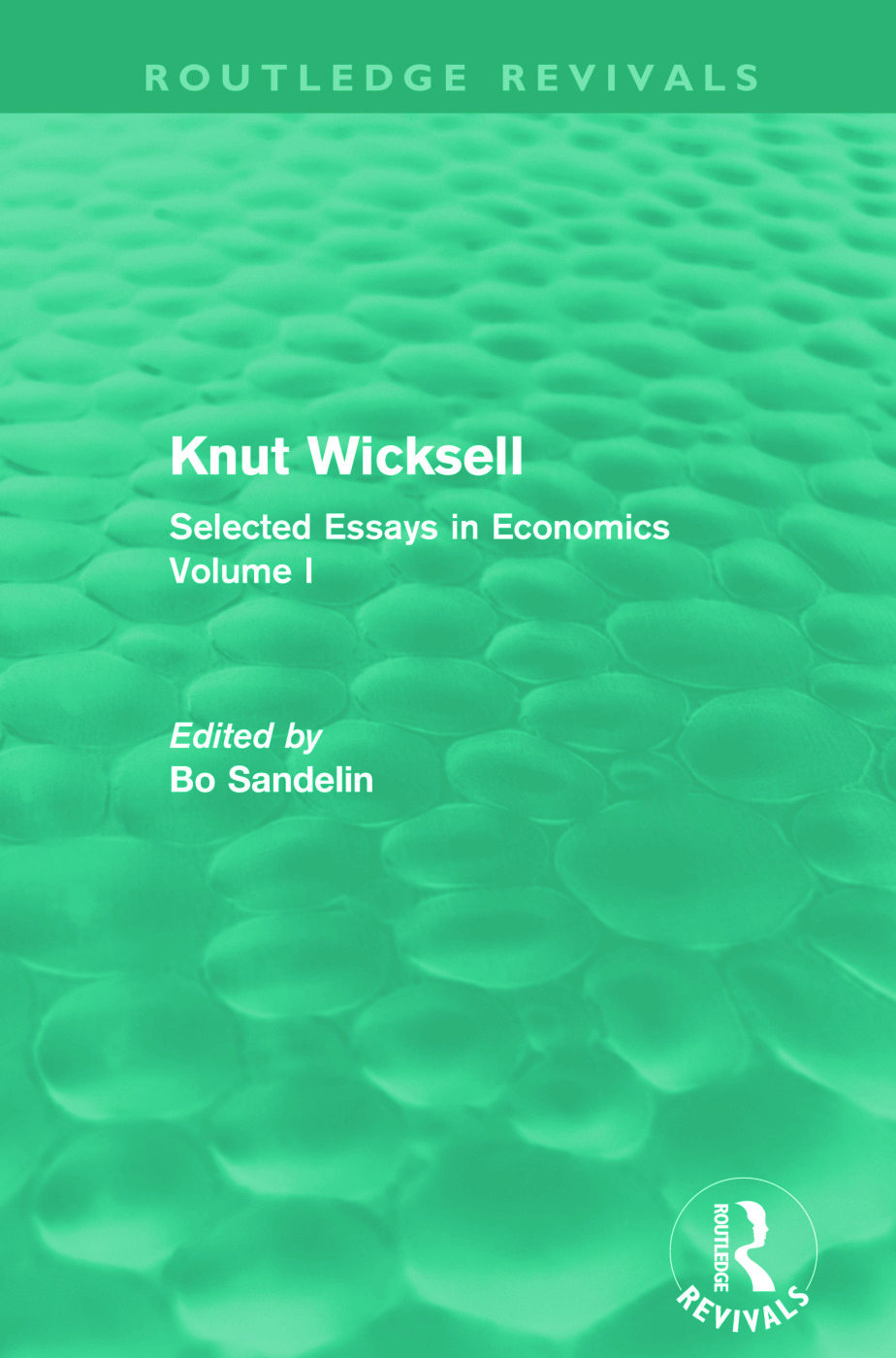 Knut Wicksell (Routledge Revivals): Selected Essays in Economics, Volume One (Paperback) book cover