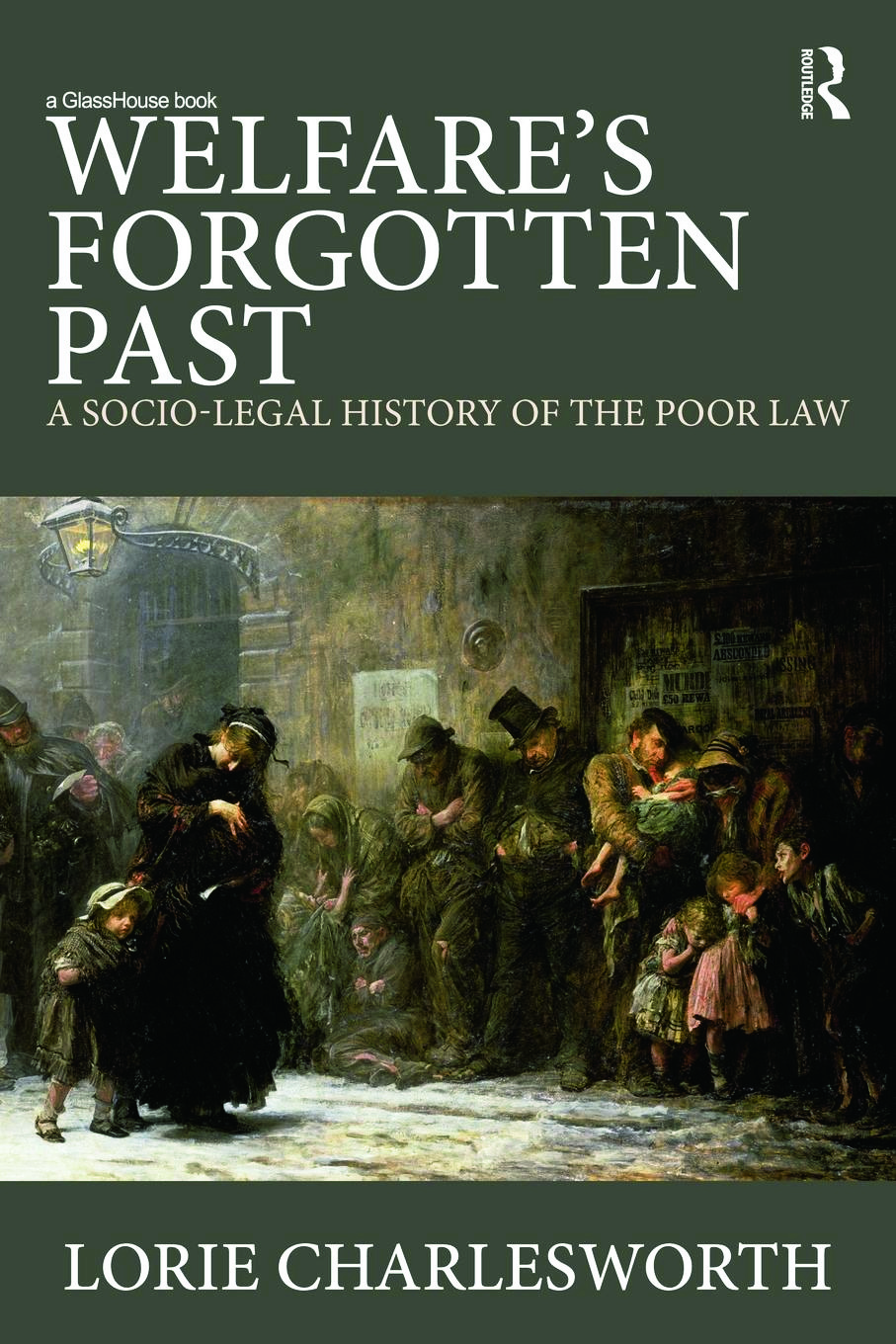 Welfare's Forgotten Past: A Socio-Legal History of the Poor Law (Paperback) book cover