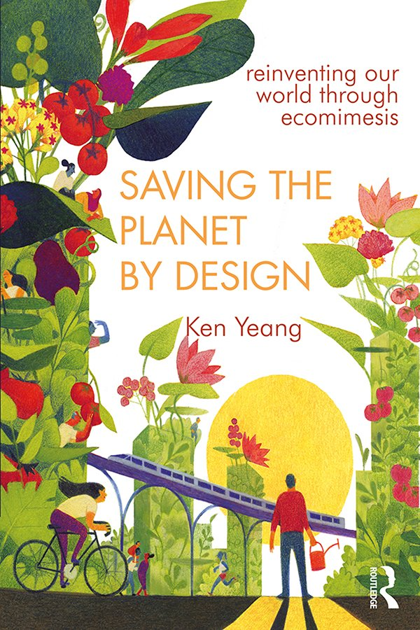 Saving The Planet By Design: Reinventing Our World Through Ecomimesis, 1st Edition (e-Book) book cover