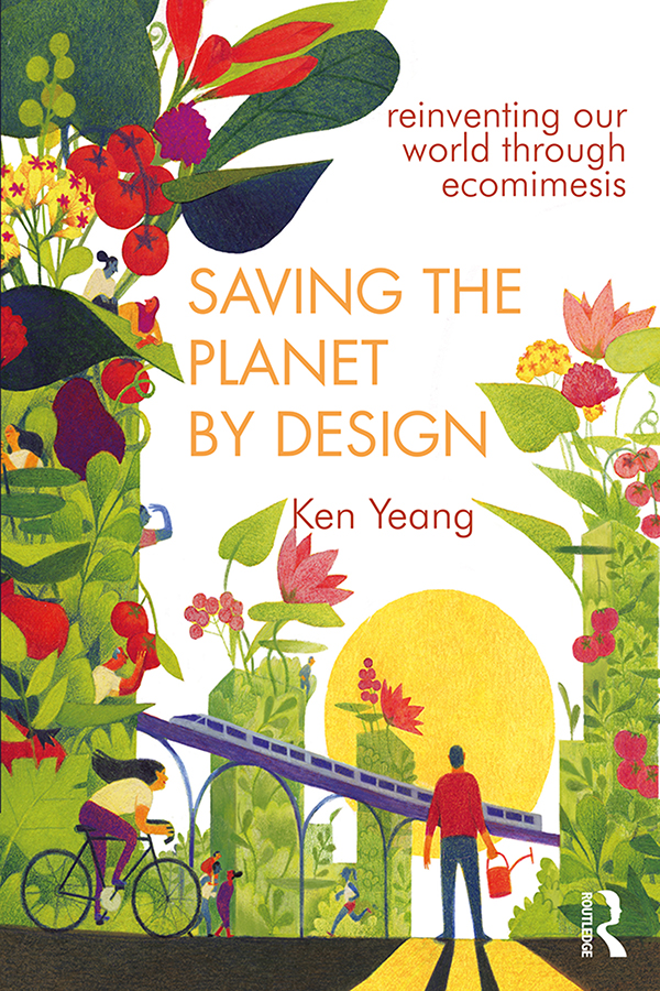 Saving The Planet By Design: Reinventing Our World Through Ecomimesis, 1st Edition (Hardback) book cover