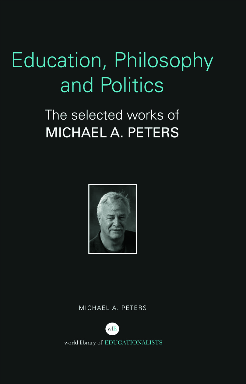 Education, Philosophy and Politics: The Selected Works of Michael A. Peters (Hardback) book cover