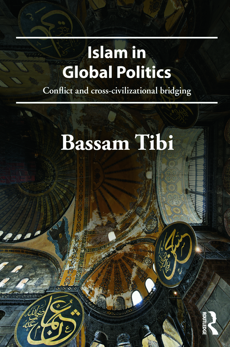 Islam in Global Politics: Conflict and Cross-Civilizational Bridging (Paperback) book cover