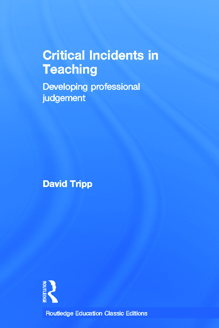 Critical Incidents in Teaching (Classic Edition): Developing professional judgement book cover