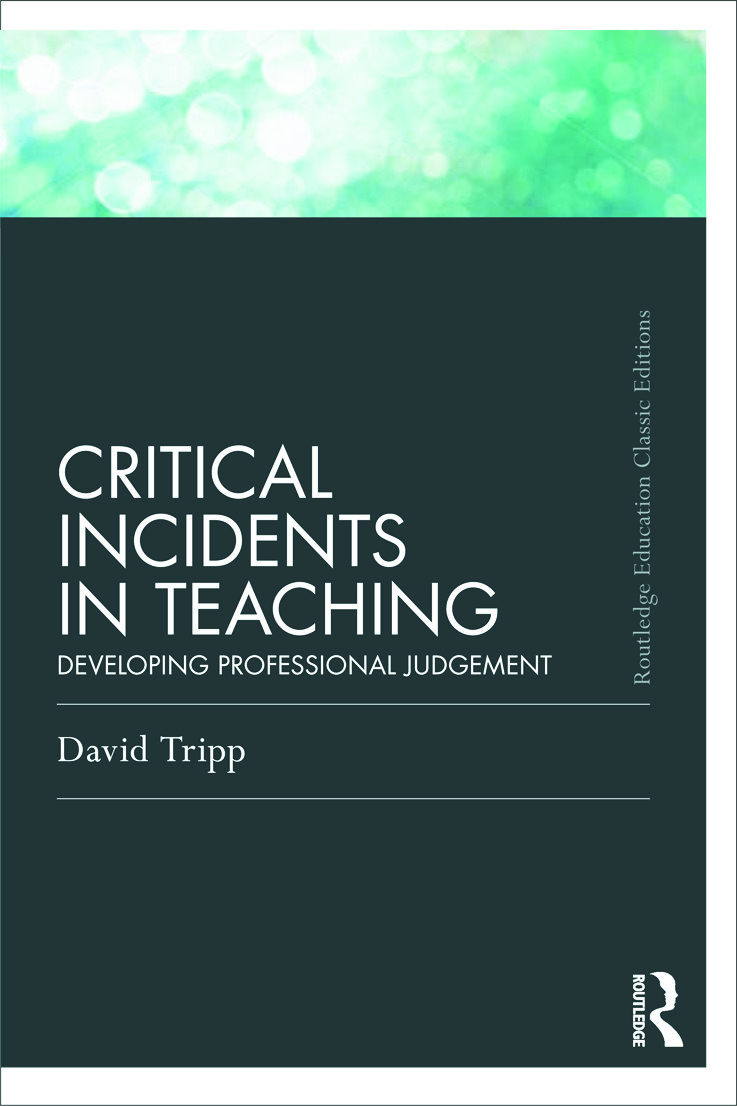 Critical Incidents in Teaching (Classic Edition): Developing professional judgement, 1st Edition (Paperback) book cover