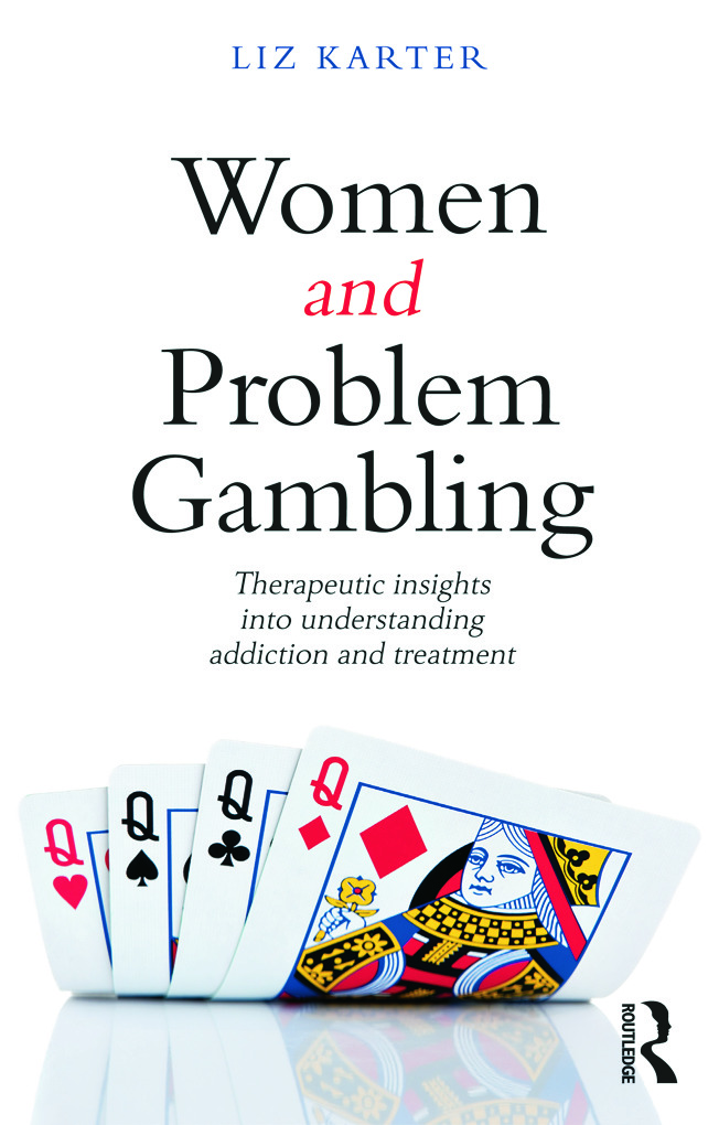 Women and Problem Gambling: Therapeutic insights into understanding addiction and treatment (Paperback) book cover