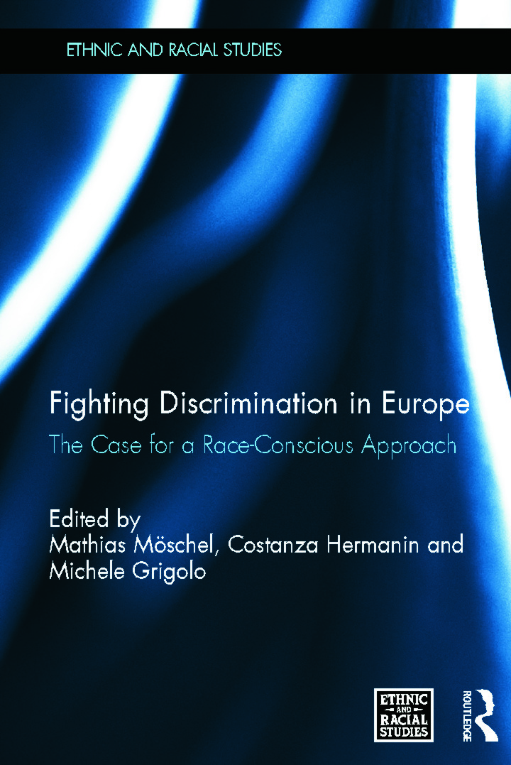 Fighting Discrimination in Europe: The Case for a Race-Conscious Approach (Hardback) book cover