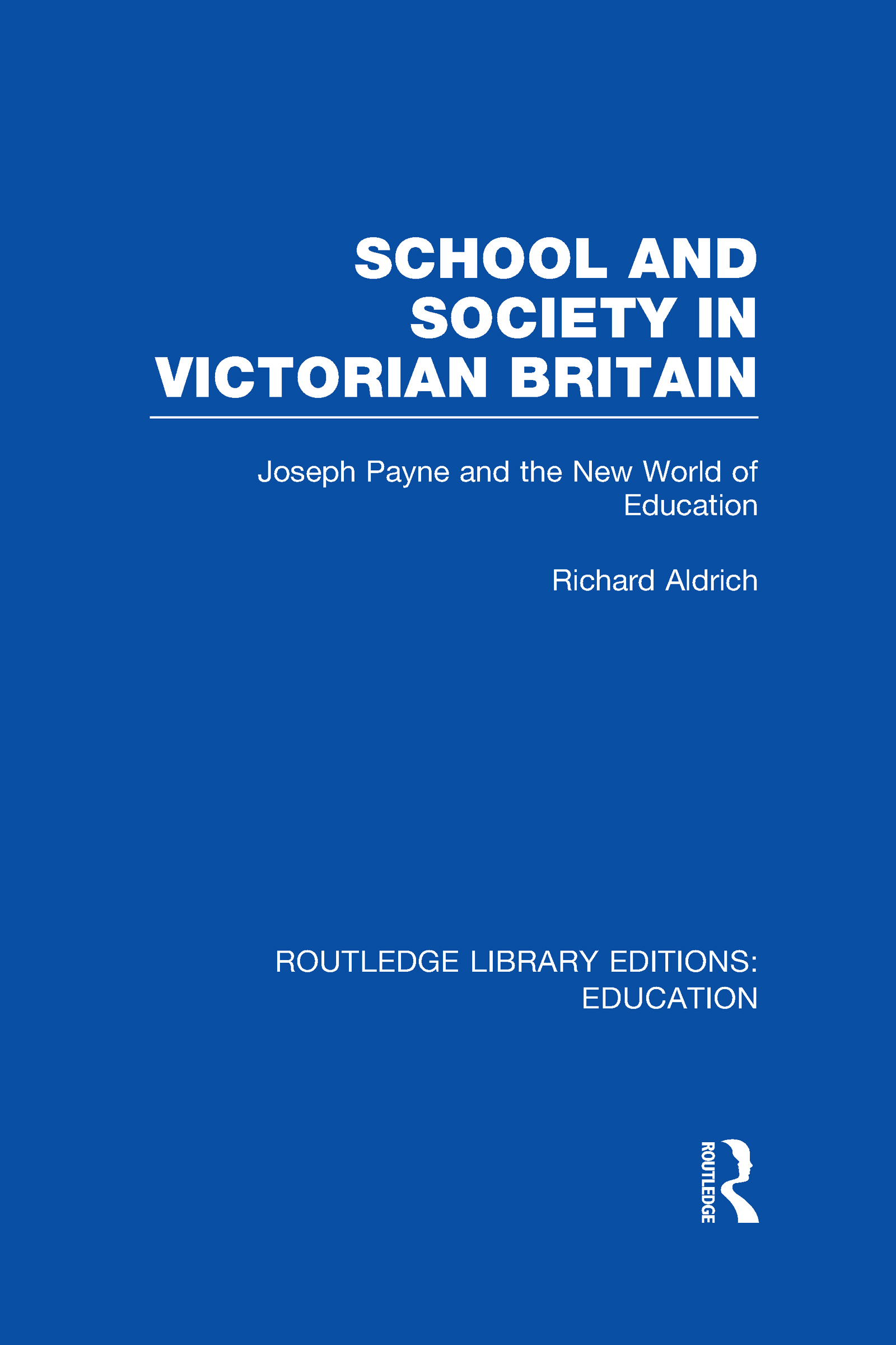 School and Society in Victorian Britain: Joseph Payne and the New World of Education (Hardback) book cover