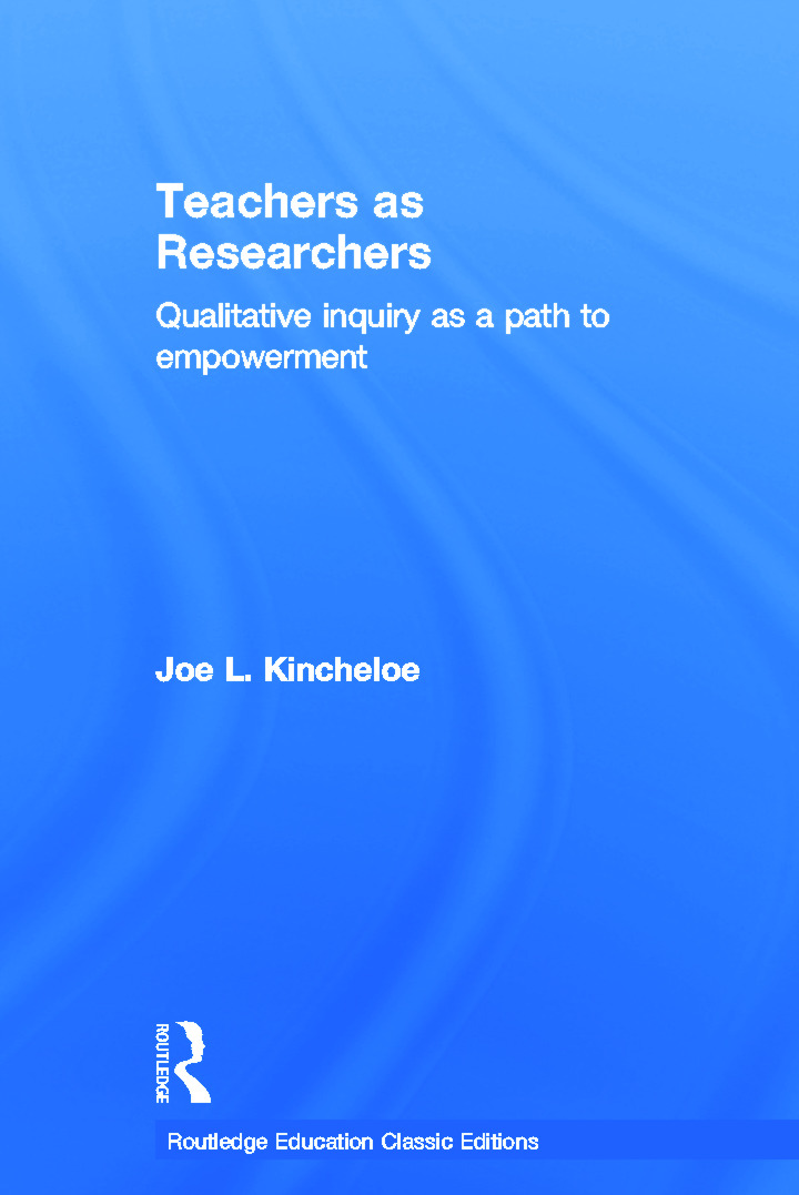 Teachers as Researchers (Classic Edition): Qualitative inquiry as a path to empowerment book cover