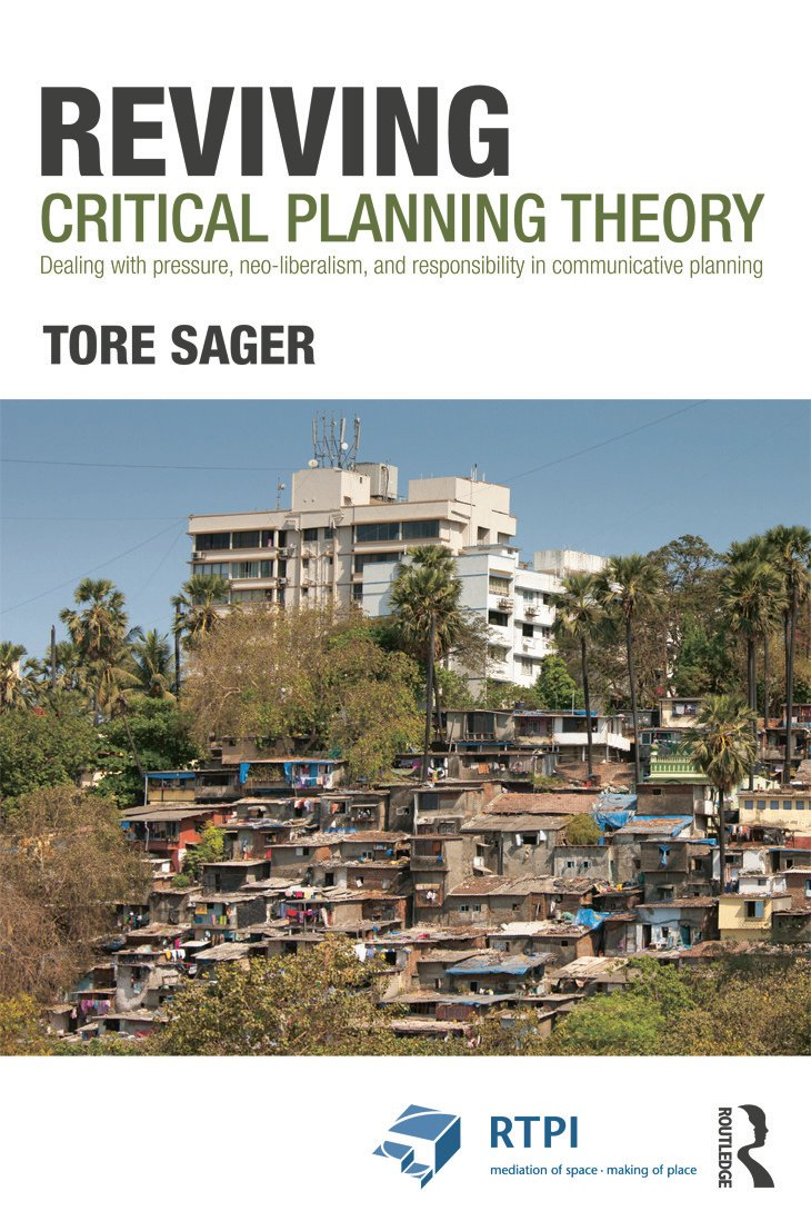 Reviving Critical Planning Theory: Dealing with Pressure, Neo-liberalism, and Responsibility in Communicative Planning (Paperback) book cover