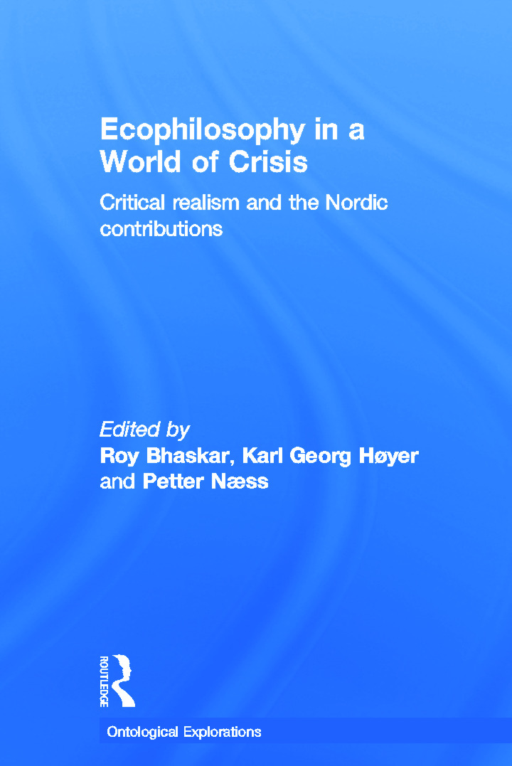 Ecophilosophy in a World of Crisis: Critical realism and the Nordic Contributions book cover