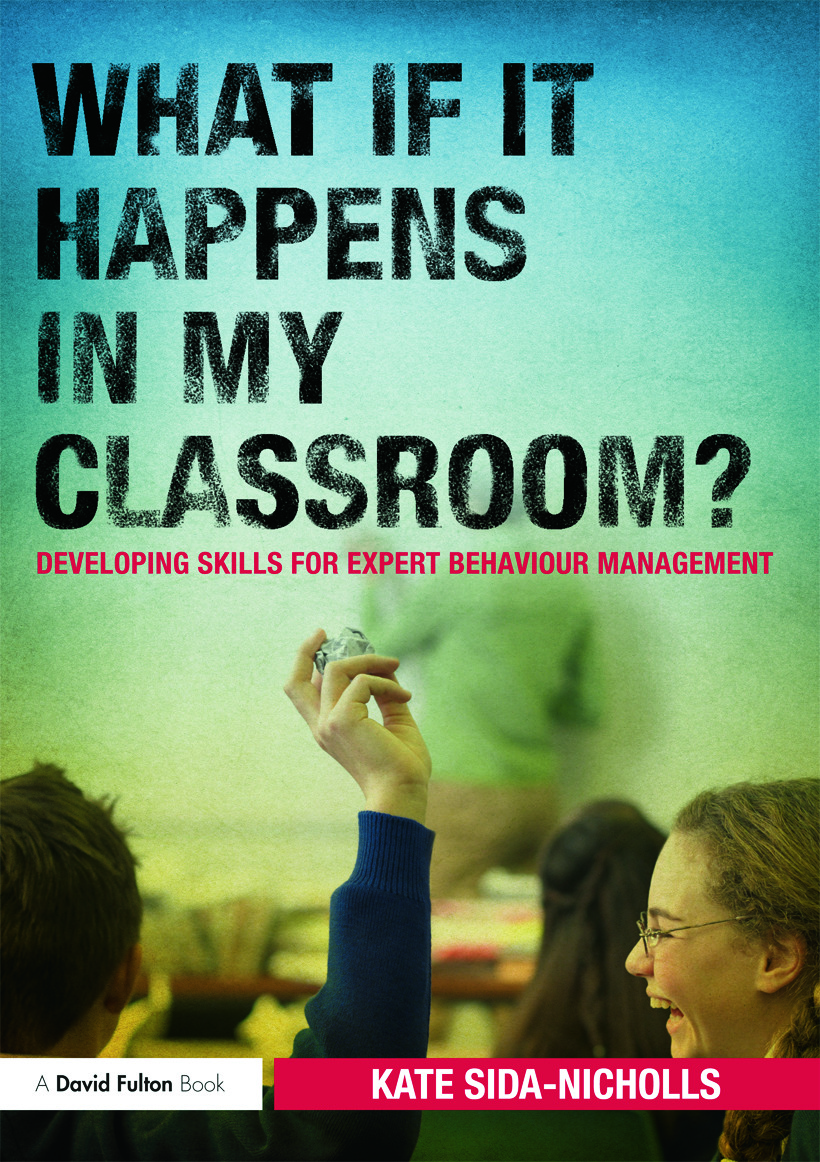 What if it happens in my classroom?: Developing skills for expert behaviour management (Paperback) book cover