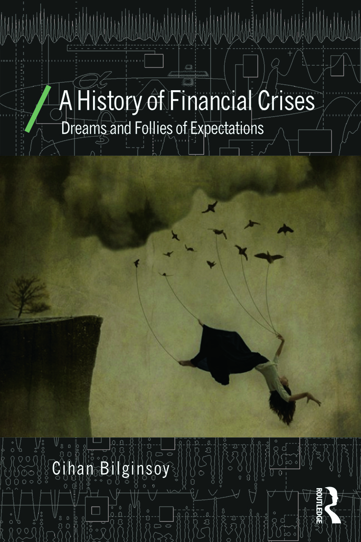 A History of Financial Crises: Dreams and Follies of Expectations (Paperback) book cover
