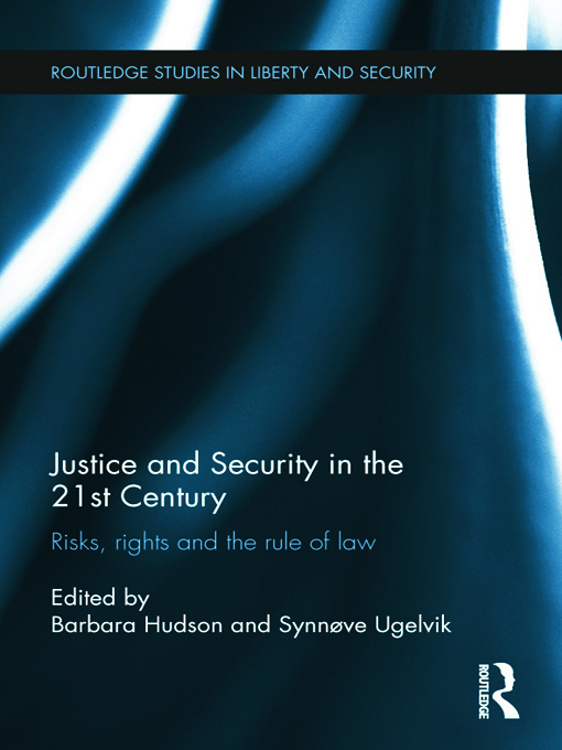Justice and Security in the 21st Century: Risks, Rights and the Rule of Law (Hardback) book cover