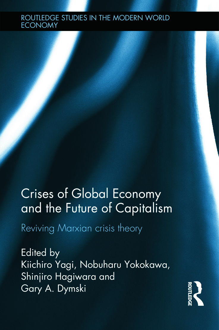 Crises of Global Economy and the Future of Capitalism: An Insight into the Marx's Crisis Theory (Hardback) book cover