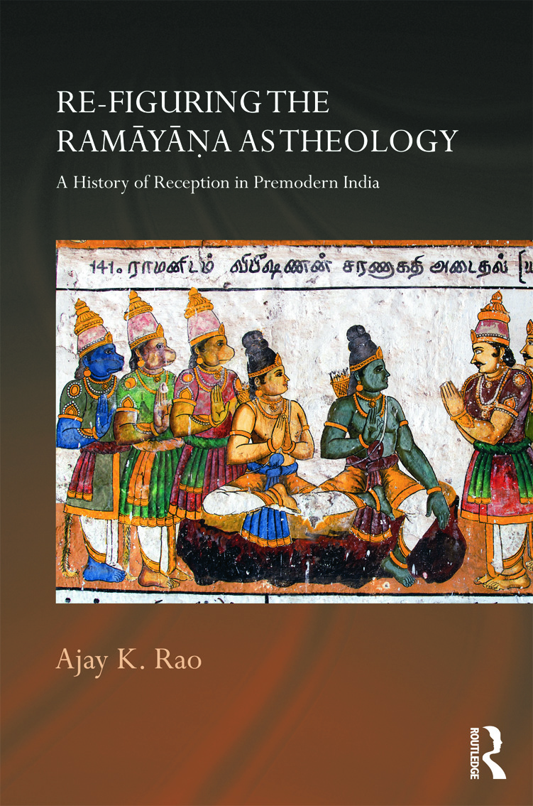 Re-figuring the Ramayana as Theology: A History of Reception in Premodern India book cover