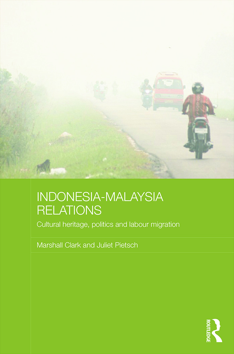 Indonesia-Malaysia Relations: Cultural Heritage, Politics and Labour Migration (Hardback) book cover