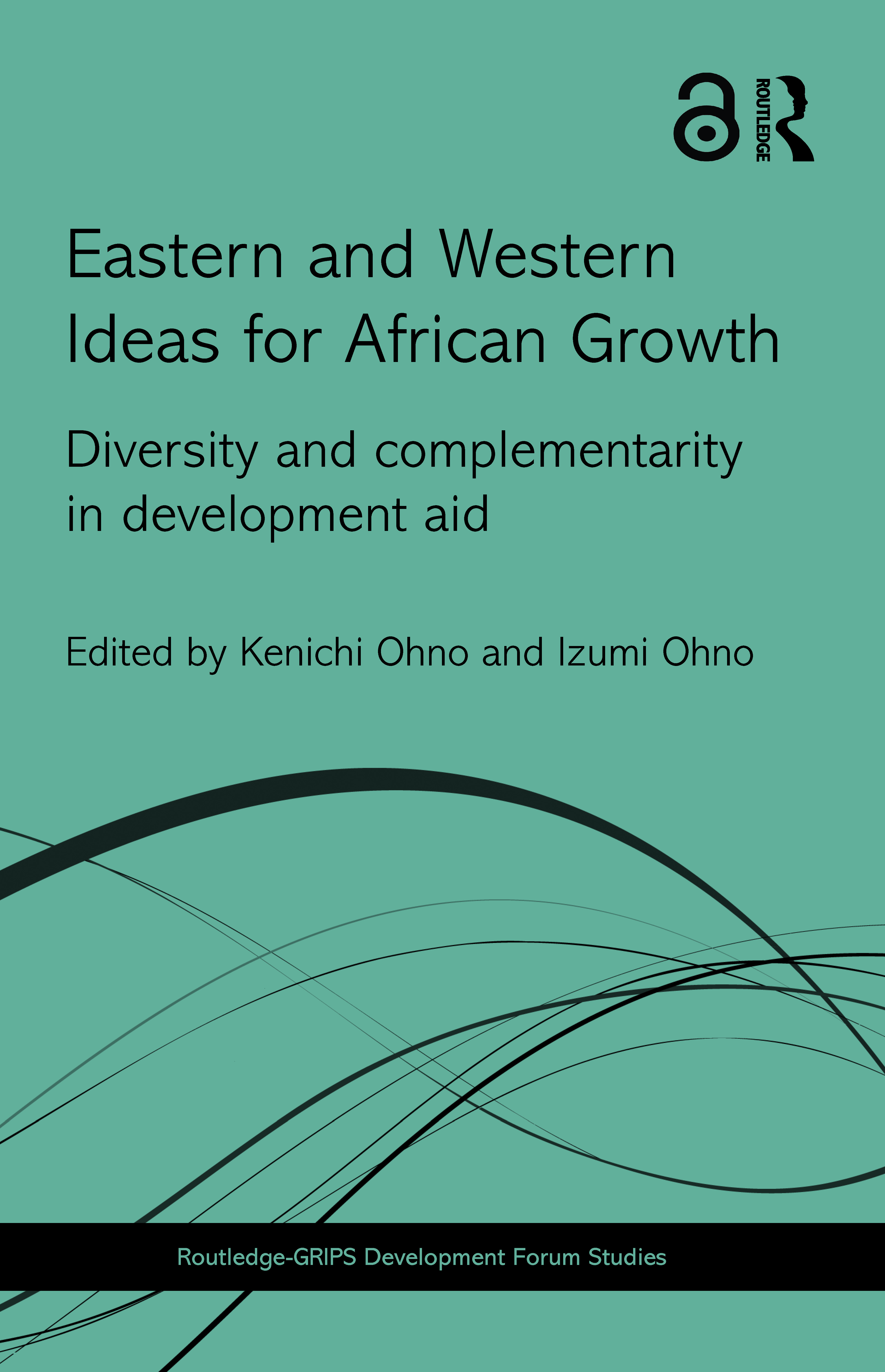 Eastern and Western Ideas for African Growth: Diversity and Complementarity in Development Aid (Hardback) book cover