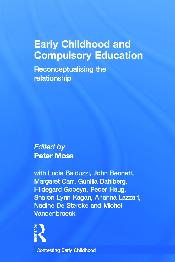 Early Childhood and Compulsory Education: Reconceptualising the relationship, 1st Edition (Hardback) book cover