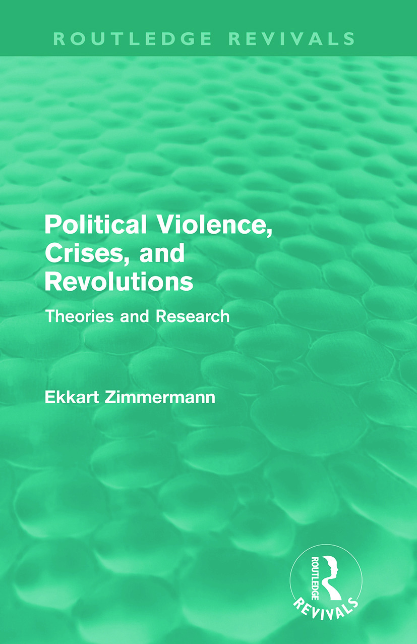 Political Violence, Crises and Revolutions (Routledge Revivals): Theories and Research, 1st Edition (Paperback) book cover