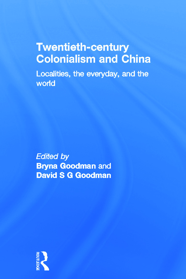 Twentieth Century Colonialism and China: Localities, the everyday, and the world, 1st Edition (Hardback) book cover
