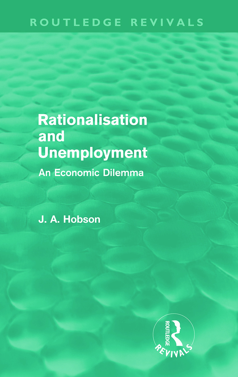 Rationalisation and Unemployment (Routledge Revivals): An Economic Dilemma (Paperback) book cover