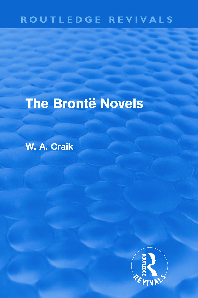 The Brontë Novels (Routledge Revivals) (Paperback) book cover