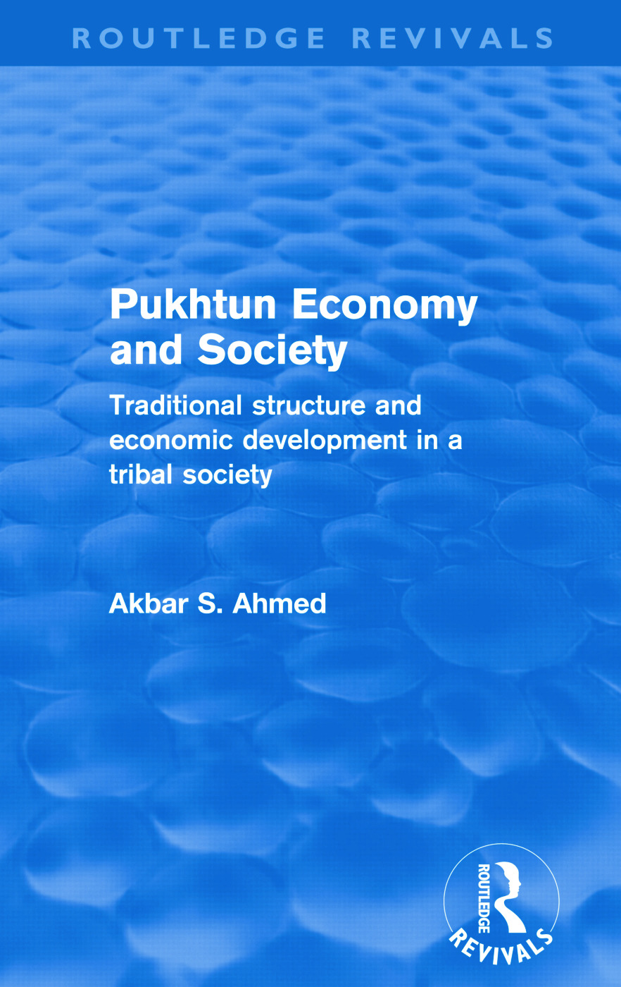Pukhtun Economy and Society (Routledge Revivals): Traditional Structure and Economic Development in a Tribal Society (Paperback) book cover