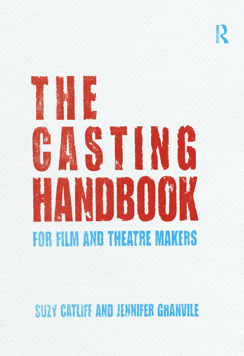 The Casting Handbook: For Film and Theatre Makers (Paperback) book cover