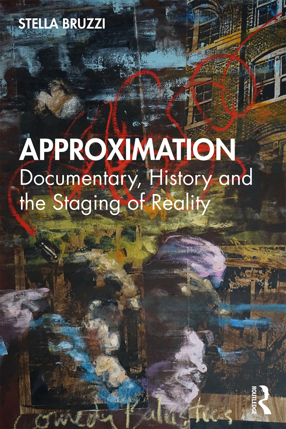 Approximation: Documentary, History and the Staging of Reality book cover