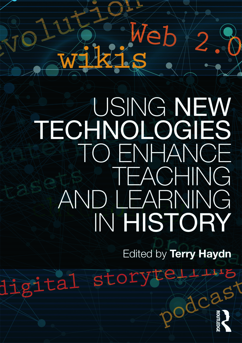 Using New Technologies to Enhance Teaching and Learning in History (Paperback) book cover
