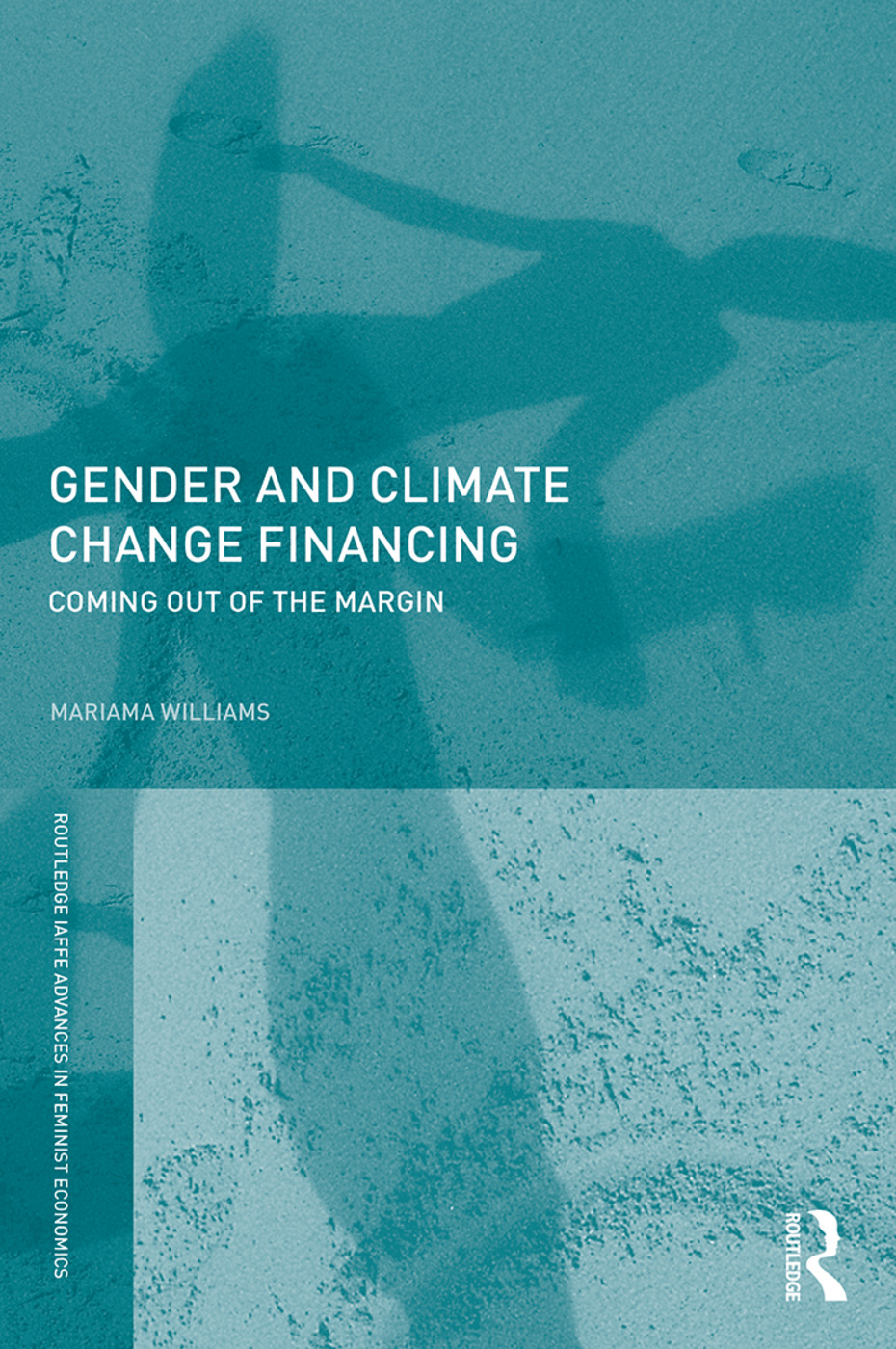 Gender and Climate Change Financing: Coming out of the margin book cover
