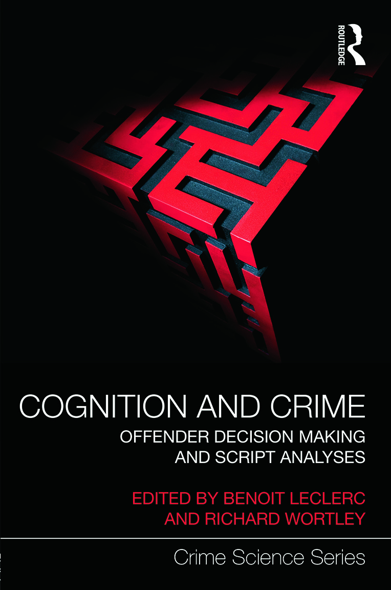 Cognition and Crime: Offender Decision Making and Script Analyses (Hardback) book cover