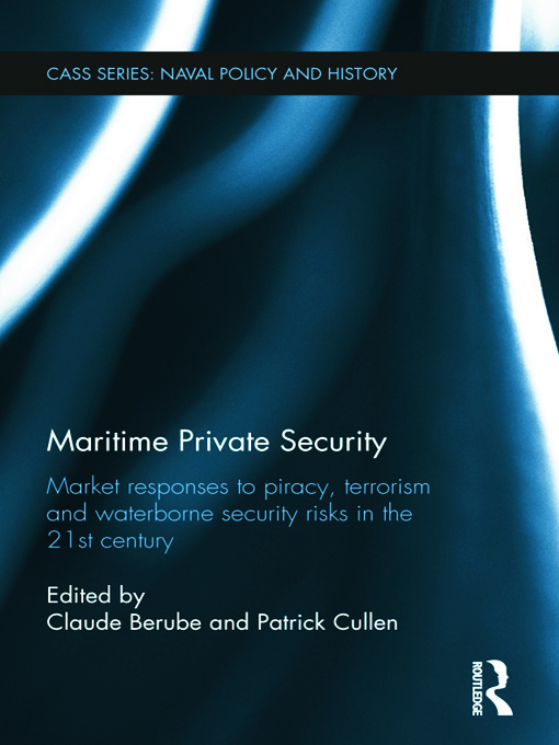 Maritime Private Security: Market Responses to Piracy, Terrorism and Waterborne Security Risks in the 21st Century (Hardback) book cover