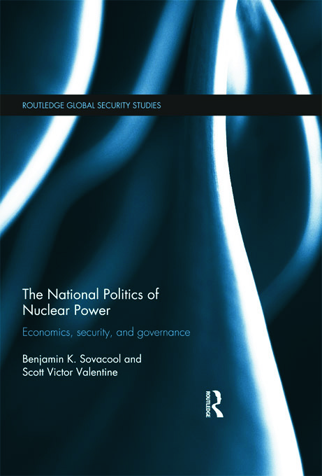 The National Politics of Nuclear Power: Economics, Security, and Governance (Hardback) book cover