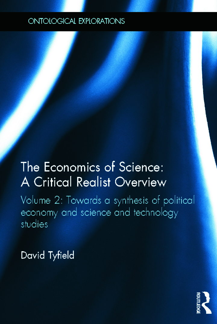 The Economics of Science: A Critical Realist Overview: Volume 2: Towards a Synthesis of Political Economy and Science and Technology Studies (Hardback) book cover