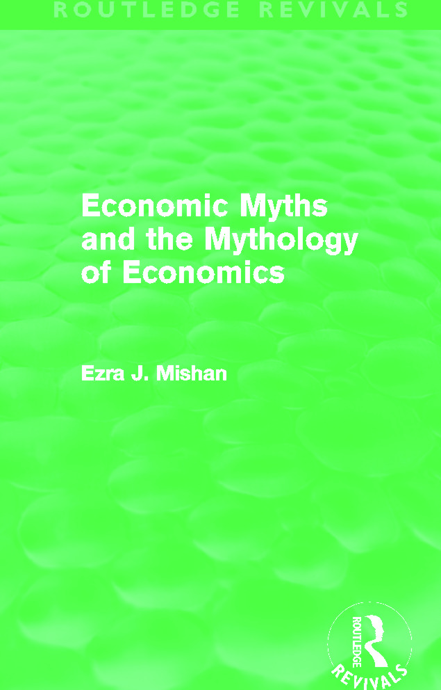 Economic Myths and the Mythology of Economics (Routledge Revivals): 1st Edition (Paperback) book cover