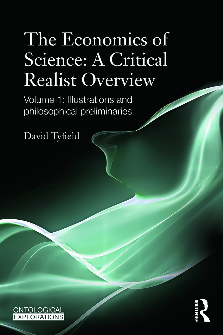 The Economics of Science: A Critical Realist Overview: Volume 1: Illustrations and Philosophical Preliminaries (Paperback) book cover