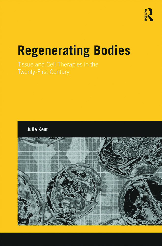 Regenerating Bodies: Tissue and Cell Therapies in the Twenty-First Century (Hardback) book cover