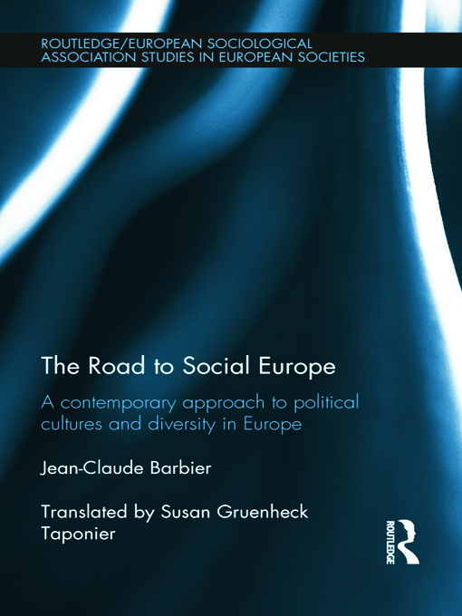 The Road to Social Europe: A Contemporary Approach to Political Cultures and Diversity in Europe (Hardback) book cover