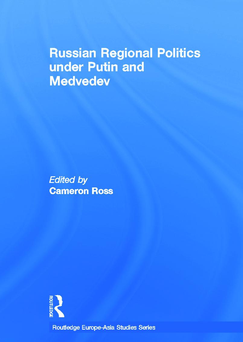 Russian Regional Politics under Putin and Medvedev (Hardback) book cover
