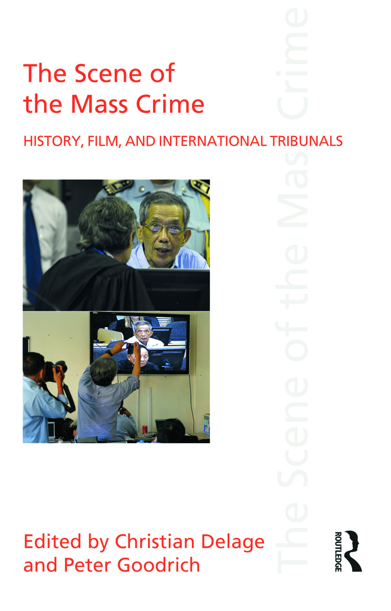 The Scene of the Mass Crime: History, Film, and International Tribunals book cover