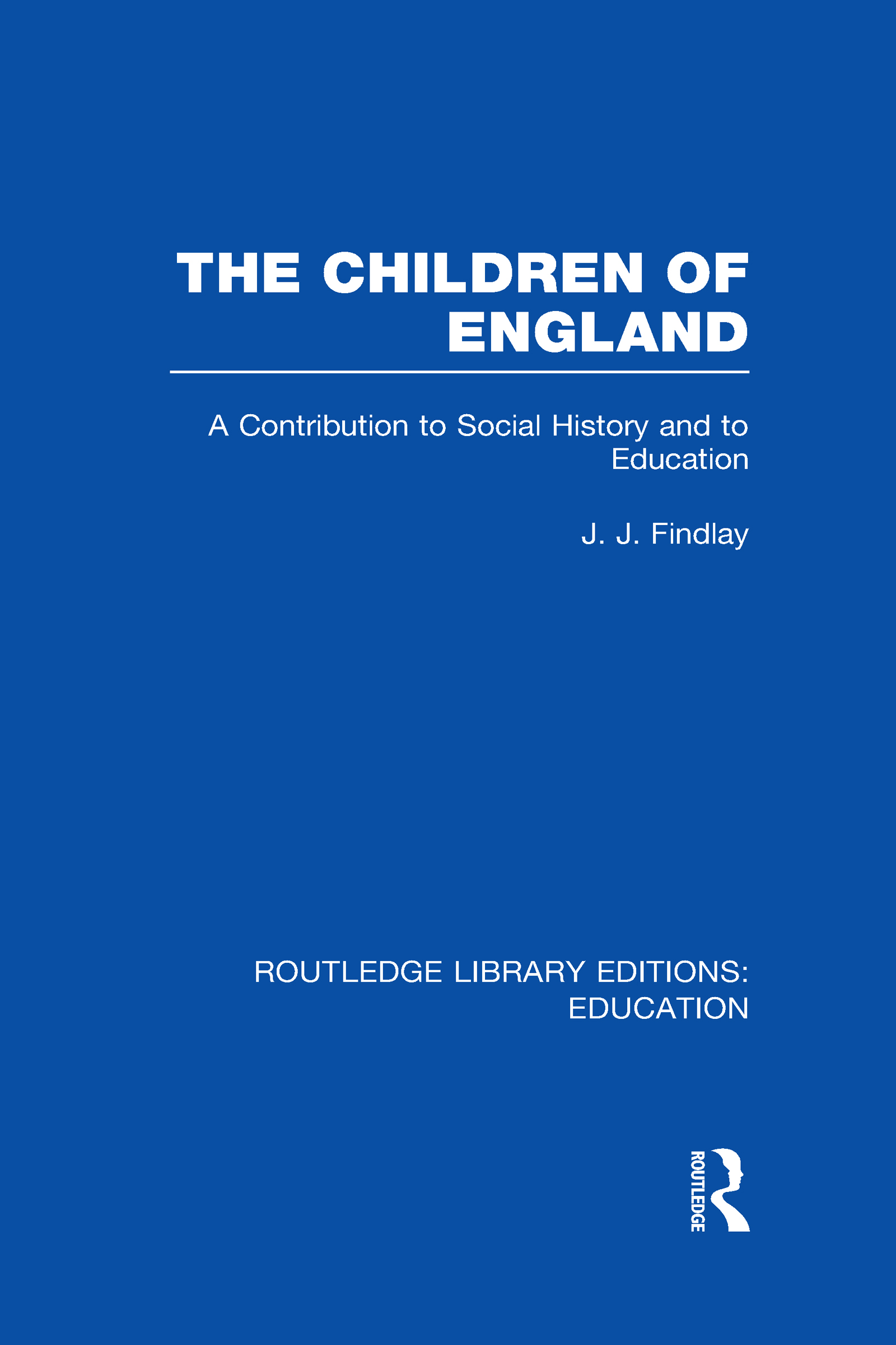 The Children of England: A Contribution to Social History and to Education (Hardback) book cover