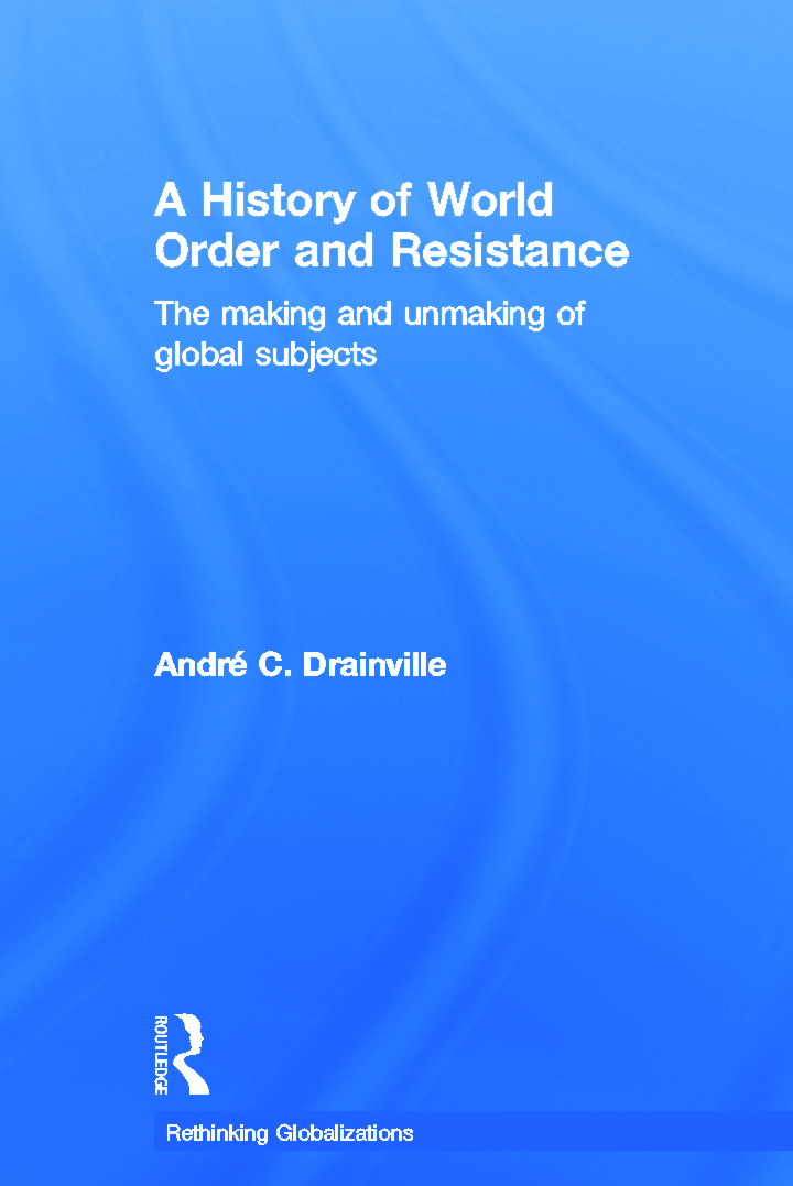 A History of World Order and Resistance: The Making and Unmaking of Global Subjects book cover