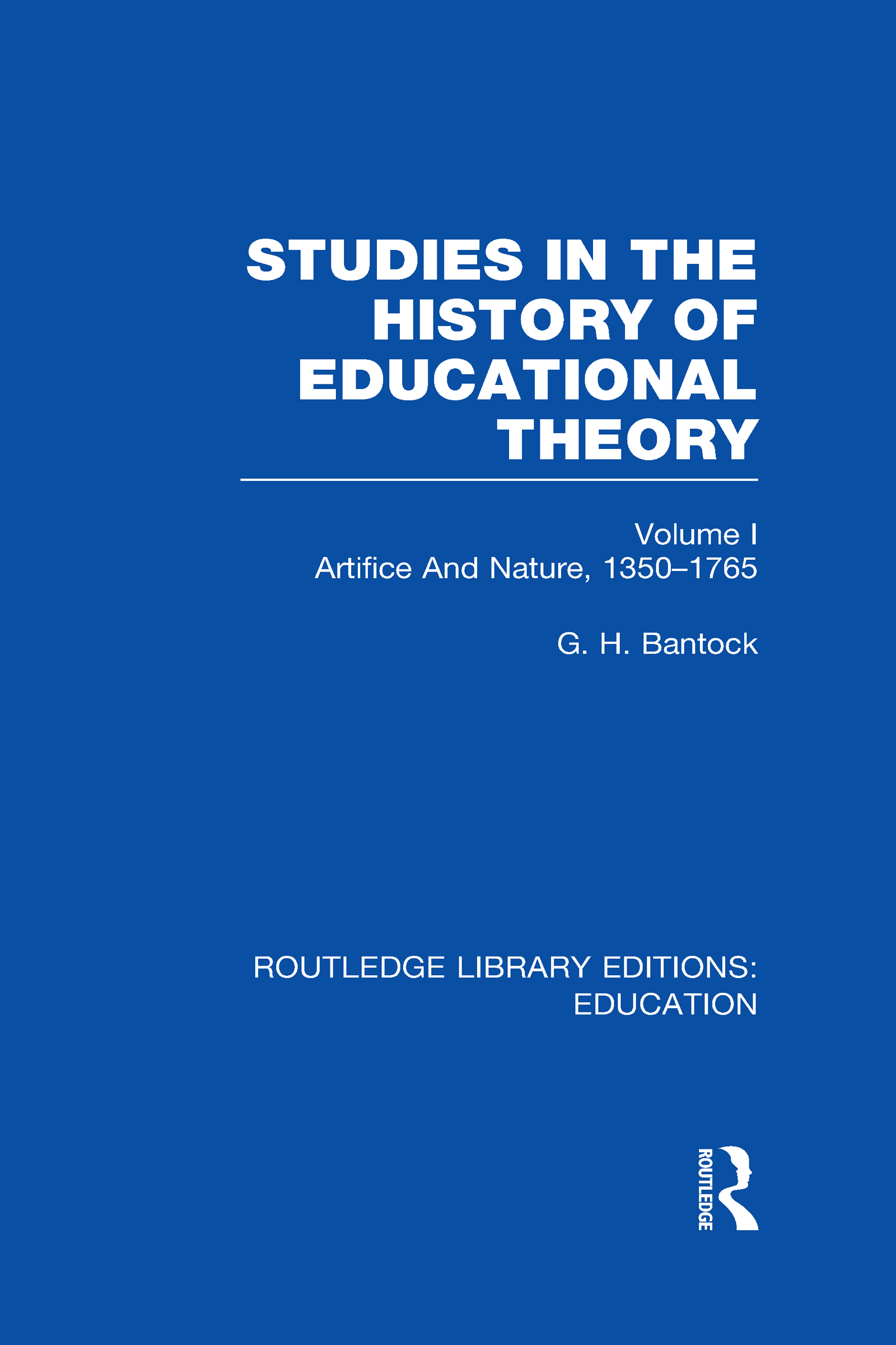 Studies in the History of Educational Theory Vol 1 (RLE Edu H): Nature and Artifice, 1350-1765 (Hardback) book cover