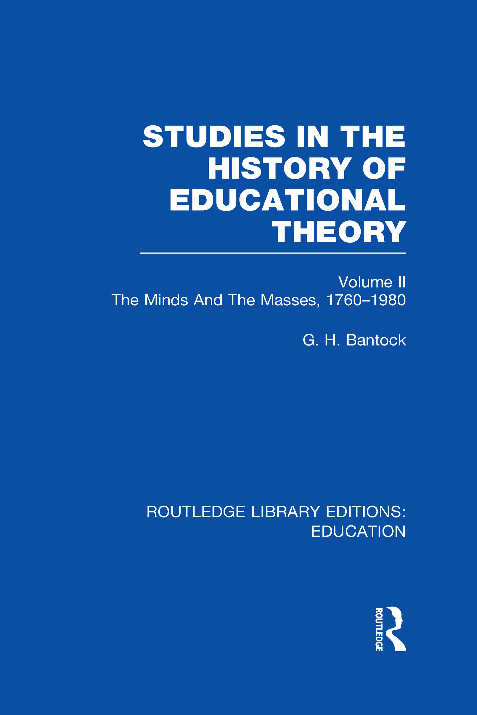 Studies in the History of Educational Theory Vol 2: The Minds and the Masses, 1760-1980 (Hardback) book cover
